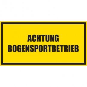 Warnschild Achtung Bogensportbetrieb
