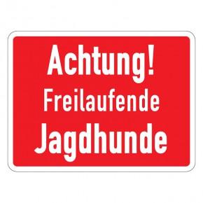 Achtung freilaufende Jagdhunde - Warnschild