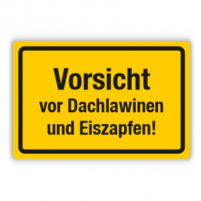 Schild - Vorsicht vor Dachlawinen und Eiszapfen (gelb) - Forex