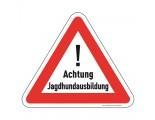 Achtung Jagdhundausbildung - Warnschild - Forex
