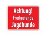 Achtung freilaufende Jagdhunde - Warnschild - Forex