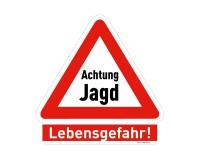 Warnschild Achtung Jagd - Lebensgefahr!