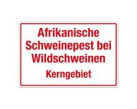 Afrikanische Schweinepest bei Wildschweinen - Kerngebiet - Warnschild