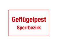 Geflügelpest - Sperrbezirk - Warnschild - Forex 3mm