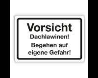 Schild - Vorsicht Dachlawinen! Begehen auf eigene Gefahr! - Forex 3mm