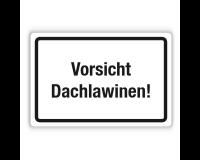 Schild - Vorsicht Dachlawinen! - Forex 3mm