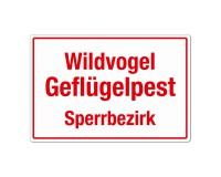 Wildvogelgeflügelpest - Sperrbezirk - Warnschild - Forex 3mm